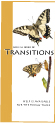 TRANSITIONS: Transitions is designed to help those not emotionally or clinically ready for hospice services, and is offered at no charge to our community.